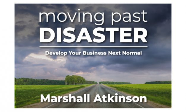Marshall Atkinson publishes new book 'Moving Past Disaster: Develop Your Business Next Normal'
